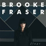 Flags Lyrics Brooke Fraser