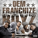 Our World, Our Way Lyrics Dem Franchize Boyz