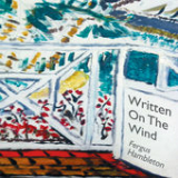 Written On the Wind Lyrics Fergus Hambleton