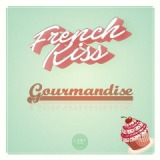 Gourmandise Lyrics French Kiss