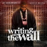 DJ Holiday & Gucci Mane-Writing On The Wall Lyrics Gucci Mane