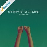 In Eternal Lines Lyrics I Am Waiting For You Last Summer