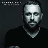 What Love Is All About Lyrics Johnny Reid