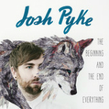 The Beginning and the End of Everything Lyrics Josh Pyke