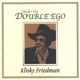 Under The Double Ego Lyrics Kinky Friedman