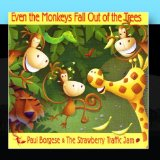Even the Monkey Fall Out of the Trees Lyrics Paul Borgese and the Strawberry Traffic Jam