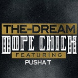 Dope Chick (Single) Lyrics The-Dream