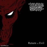 Return Of Evil Lyrics Torture Squad