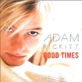 Good Times Lyrics Adam Rickitt