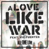 A Love Like War (Single) Lyrics All Time Low