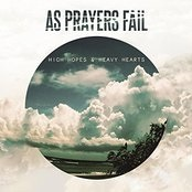 High Hopes & Heavy Hearts Lyrics As Prayers Fail