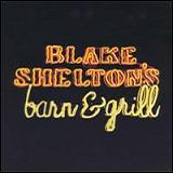 Blake Sheltons Bar & Grill Lyrics Blake Shelton
