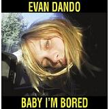Baby I'm Bored Lyrics Evan Dando