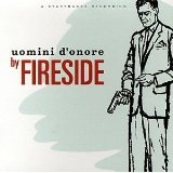 Uomini D'Onore Lyrics Fireside