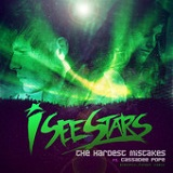 The Hardest Mistakes (Single) Lyrics I See Stars