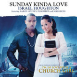 Sunday Kinda Love (Single) Lyrics Israel Houghton