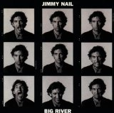 Big River Lyrics Jimmy Nail