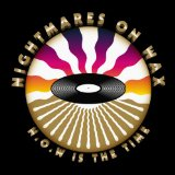 N.O.W. Is The Time Lyrics Nightmares On Wax