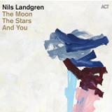 Moon, The Stars And You Lyrics Nils Landgren Funk Unit