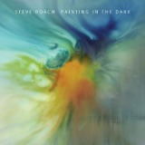Painting In The Dark Lyrics Steve Roach