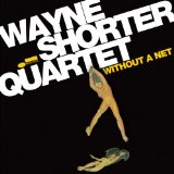 Without a Net Lyrics Wayne Shorter