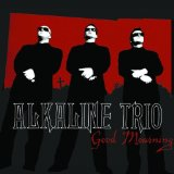 Good Mourning Lyrics Alkaline Trio