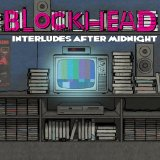 Interludes After Midnight Lyrics Blockhead