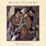 Hot House Lyrics Bruce Hornsby