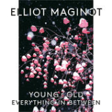 Young/Old/Everything.In.Between Lyrics Elliot Maginot