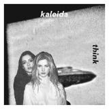 Think EP Lyrics Kaleida