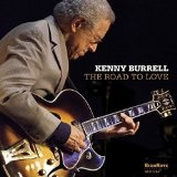 The Road to Love Lyrics Kenny Burrell
