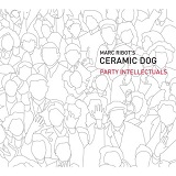 Party Intellectuals Lyrics Marc Ribot's Ceramic Dog