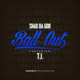 Ball Out (Single) Lyrics Shad Da God