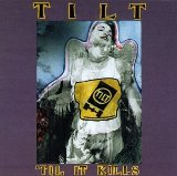 'Til It Kills Lyrics Tilt