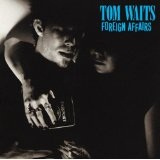 Foreign Affairs Lyrics Tom Waits