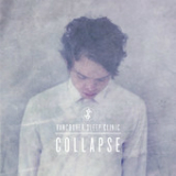Collapse (Single) Lyrics Vancouver Sleep Clinic