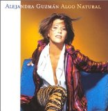 Algo Natural Lyrics Alejandra Guzman