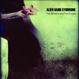 The Sincere And The Cryptic Lyrics Alien Hand Syndrome