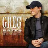 Did It for the Girl (Single) Lyrics Greg Bates