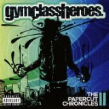 The Papercut Chronicles II Lyrics Gym Class Heroes