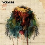 There Came A Lion Lyrics Ivoryline