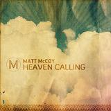 Heaven Calling Lyrics Matt McCoy
