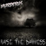 Raise the Darkness Lyrics Murderus