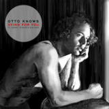 Dying for You (Single) Lyrics Otto Knows