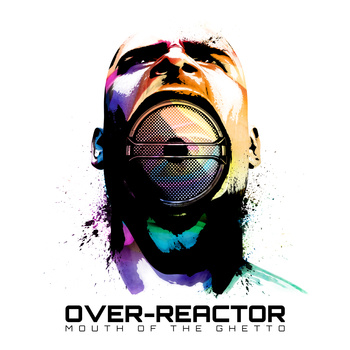 Mouth of the Ghetto Lyrics Over-Reactor