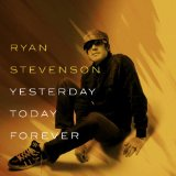 Yesterday, Today, Forever (EP) Lyrics Ryan Stevenson