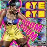 Boom Boom (Single) Lyrics Rye Rye