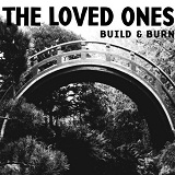 Build & Burn Lyrics The Loved Ones