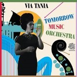 VIA TANIA AND THE TOMORROW MUSIC ORCHESTRA Lyrics THE TOMORROW MUSIC ORCHESTRA