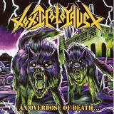 An Overdose Of Death... Lyrics Toxic Holocaust